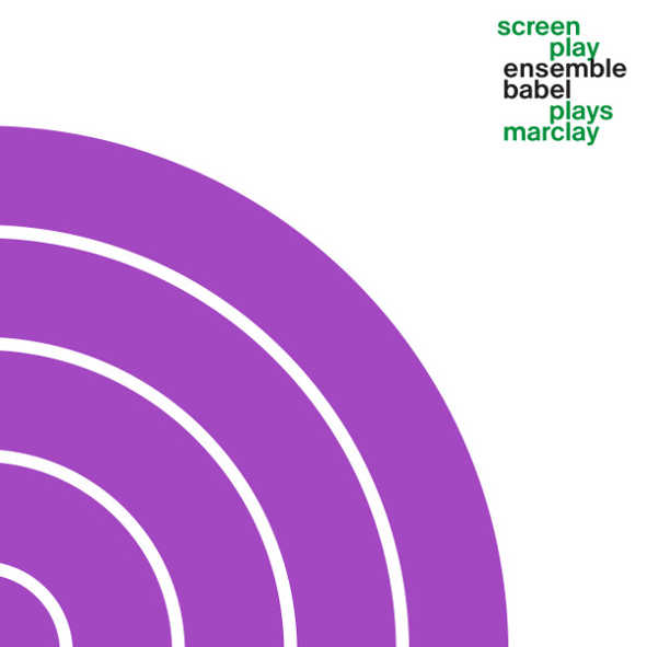 ensemBle baBel screen play ensemble babel plays marclay